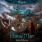 Hollow Man: Where Dragons Lie, Book 1 | Richard R. Morrison