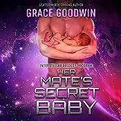 Her Mate's Secret Baby: Interstellar Brides, Volume 9   Grace Goodwin