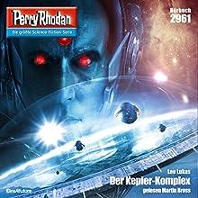 Der Kepler-Komplex (Perry Rhodan 2961) Hörbuch von Leo Lukas Gesprochen von: Martin Bross
