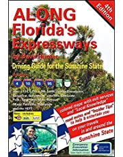 Along Florida's Expressways, 4th Edition: Driving Guide for the Sunshine State