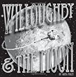 Willoughby and the Moon, Greg Foley, 0061547530