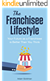 The Franchisee Lifestyle: Your Future as a Franchisee is Better Than You Think
