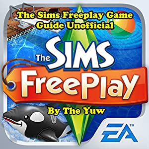 The Sims Freeplay Game Guide Unofficial Audiobook