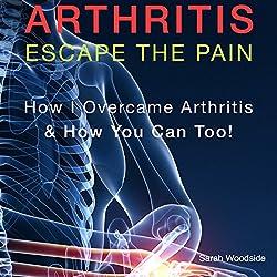 Arthritis: Escape the Pain