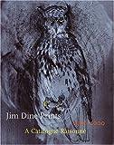 : Jim Dine Prints, 1985-2000: A Catalogue Raisonne