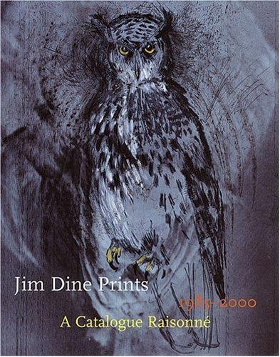 (Jim Dine Prints, 1985-2000: A Catalogue Raisonne)