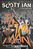 img - for I'm the Man: The Story of That Guy from Anthrax book / textbook / text book