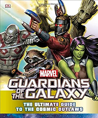 Marvel Guardians of the Galaxy: The Ultimate Guide to the Cosmic Outlaws - Marvel Super Heroes Guide