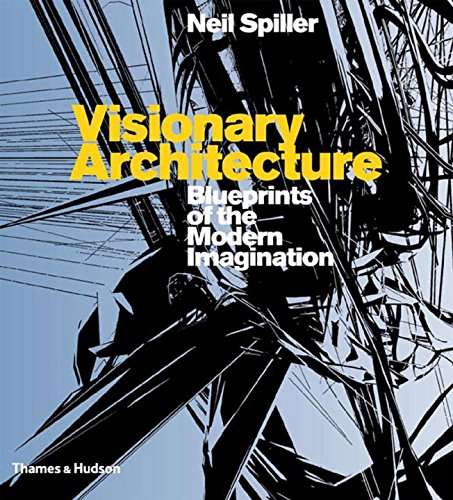 Visionary Architecture: Blueprints of the Modern Imagination pdf