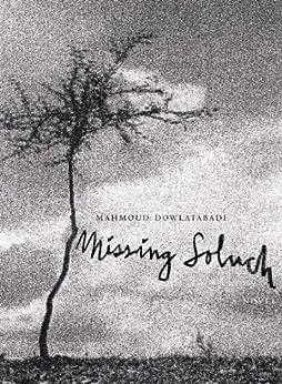 Missing Soluch: A Novel by [Dowlatabadi, Mahmoud]