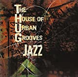 jazz house - The House of Urban Grooves: THUG Jazz