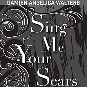 Sing Me Your Scars Audiobook