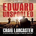 Edward Unspooled Audiobook by Craig Lancaster Narrated by David Otey