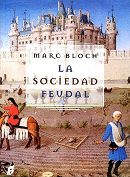 La sociedad feudal: Amazon.es: Mark Bloch, Mark Bloch: Libros