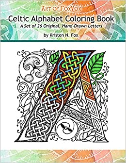 Celtic Alphabet Coloring Book A Set Of 26 Original Hand Drawn