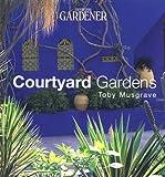 Country Living Gardener Courtyard Gardens