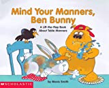 Mind Your Manners, Ben Bunny, Mavis Smith, 059006844X