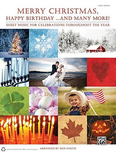 - Merry Christmas, Happy Birthday . . . and Many More!: Easy Piano