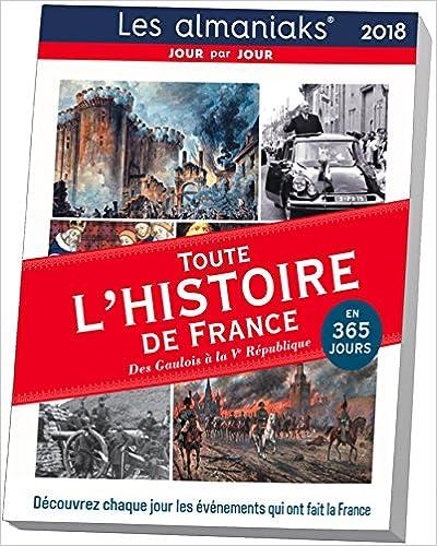 CALENDRIER - Almaniak Toute l'histoire de France en 365 jours 2018