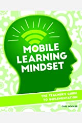 Mobile Learning Mindset: The Teacher's Guide to Implementation Kindle Edition