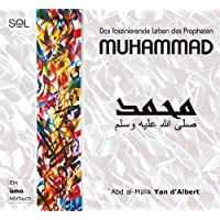 Muhammad: Das faszinierende Leben des Propheten Muhammad