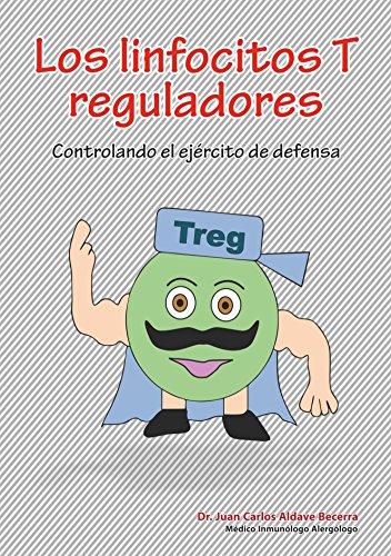 los-linfocitos-t-reguladores-controlando-el-ejrcito-de-defensa-inmunologa-divertida-para-salvar-vidas-n-7-spanish-edition