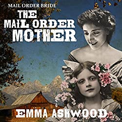 Mail Order Bride: The Mail Order Mother