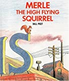 Merle the High Flying Squirrel, Bill Peet, 0395349230