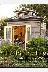 Stylish Sheds and Elegant Hideaways Hardcover
