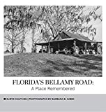 img - for FLORIDA'S BELLAMY ROAD: A Place Remembered book / textbook / text book