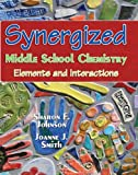 Synergized Middle School Chemistry: Elements and Interactions