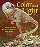 Colour and Light: A Guide for the Realist Painter (James Gurney Art)
