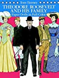 Theodore Roosevelt and His Family Paper Dolls in Full Color, Tom Tierney, 0486261883