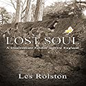 Lost Soul: A Confederate Soldier in New England Audiobook by Les Rolston Narrated by Michael Christopher Gines