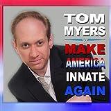 Make America Innate Again [Explicit]