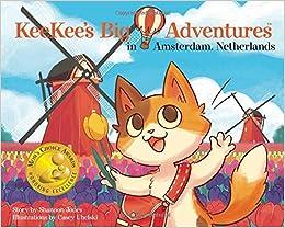 Keekee's Big Adventures In Amsterdam, Netherlands Epub Descarga gratuita