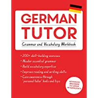 German Tutor: Grammar and Vocabulary Workbook (Learn German with Teach Yourself): Advanced beginner to upper…