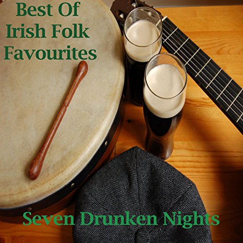 Best Of Irish Folk Favourites - Seven Drunken Nights