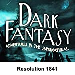 Dark Fantasy: Resolution 1841 | George Hamaker