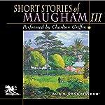 Short Stories of William Somerset Maugham, Volume 3  | W. Somerset Maugham