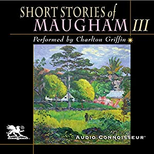 Short Stories of William Somerset Maugham, Volume 3 Audiobook