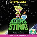Aliens Stink! Audiobook by Steve Cole Narrated by Steve Cole