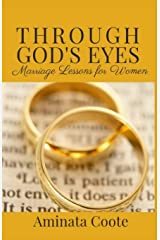 Through God's Eyes: Marriage Lessons for Women Paperback