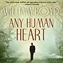 Any Human Heart: A Novel Hörbuch von William Boyd Gesprochen von: Simon Vance