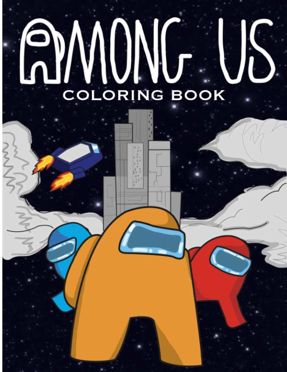 Among Us Coloring Book: Great Gift For Kids And Adults With Amazing Coloring Pages Which Helps To Develop Creativity & Imagination