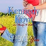 Crazy for You, Volume 1 | Kennedy Kovit
