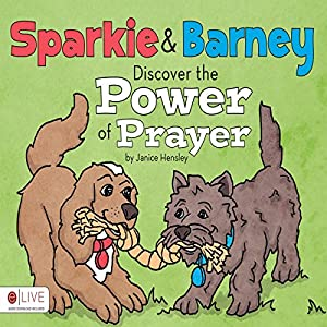 Sparkie and Barney Discover the Power of Prayer Audiobook