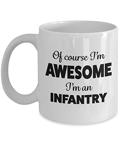 Infantry Coffee Mug - Gag Gifts for Valentines Day, Thank You, Appreciation, Birthday
