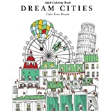 Adult Coloring Book: Dream Cities : Color Your Dream