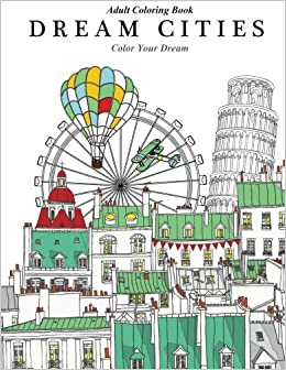 Adult Coloring Book Dream Cities Color Your Volume 2